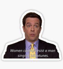 Women Cannot Resist a Man Singing Showtunes Sticker