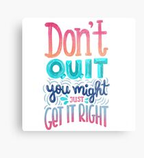 Don't quit you might just get it right - Calligraphic hand writing Metal Print