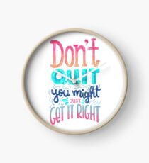 Don't quit you might just get it right - Calligraphic hand writing Clock