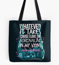 Whatever It Takes  Tote Bag
