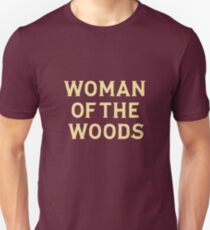 Woman of the woods Unisex T-Shirt
