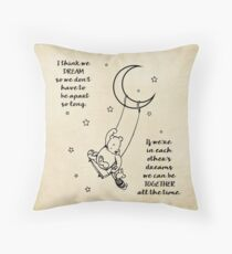 Winnie the Pooh ~ I think we dream Throw Pillow