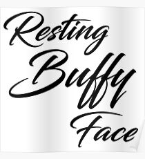 Resting Buffy Face -Script Poster