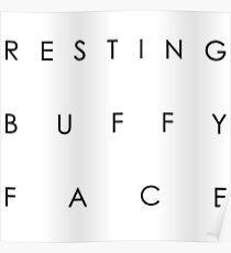 Resting Buffy Face - Sans Poster