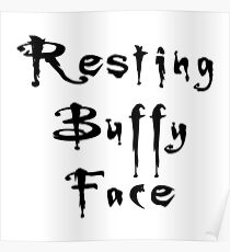 Resting Buffy Face - Mark Poster