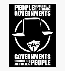 People Should Not Be Afraid of Their Governments Photographic Print