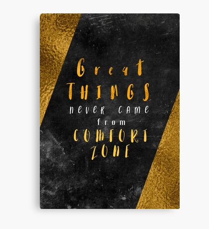 Great things never came from comfort zone #motivationialquote Canvas Print