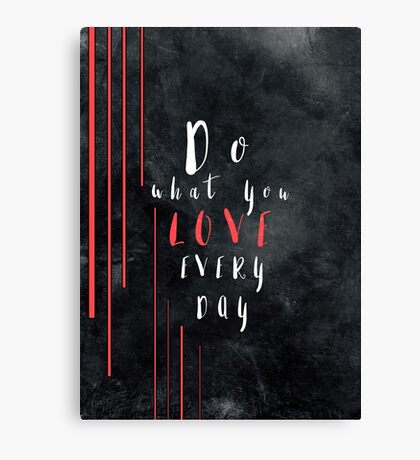 Do what you love every day #motivationialquote Canvas Print