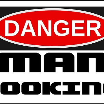 CAUTION Man Cooking by abcassent