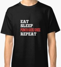Eat Sleep Punch Kick Knee Repeat - Design for RPG Gamers Classic T-Shirt