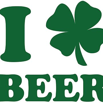 I Shamrock Beer Green Print by pufahl