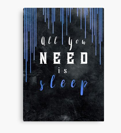 All You need is sleep #motivationialquote Canvas Print