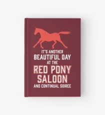 it's another beautiful day at the red pony bar and continual soiree Hardcover Journal