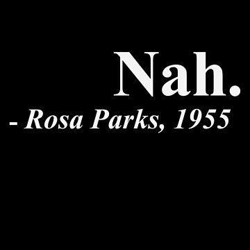 Nah - Rosa Parks by jenkii