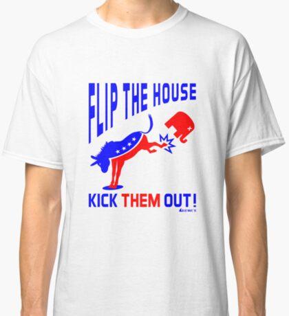 Flip The House Kick GOP Out Classic T-Shirt