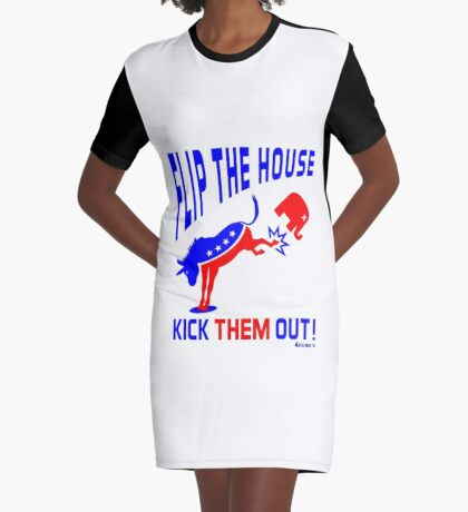 Flip The House Kick GOP Out Graphic T-Shirt Dress