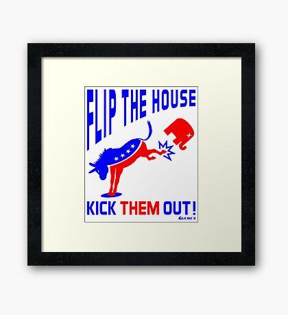 Flip The House Kick GOP Out Framed Print