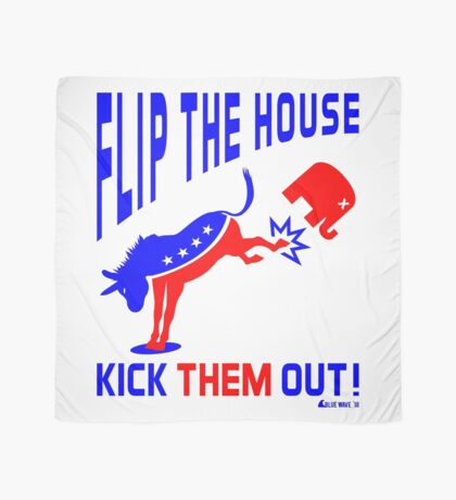 Flip The House Kick GOP Out Scarf