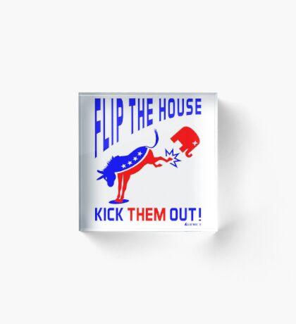Flip The House Kick GOP Out Acrylic Block