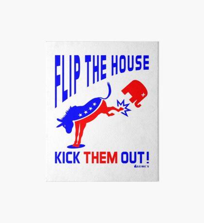 Flip The House Kick GOP Out Art Board