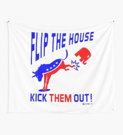 Flip The House Kick GOP Out Wall Tapestry