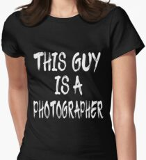 This Guy is a Photographer Women's Fitted T-Shirt