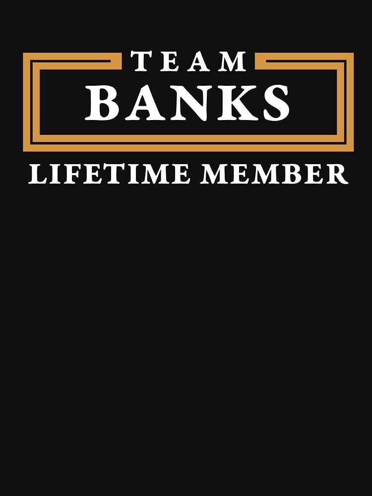 Team Banks Lifetime Member Surname Shirt by teegasm