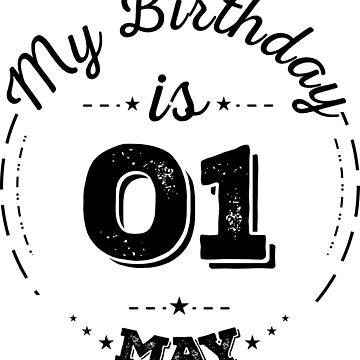 my birthday is 01 may by fatrin99