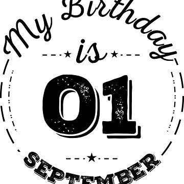 my birthday is 01 september by fatrin99