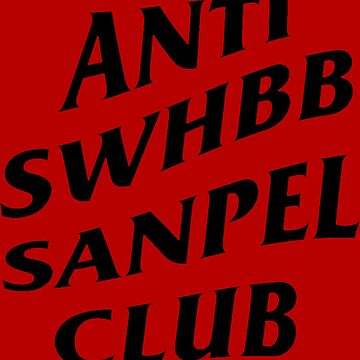 ANTI SANPEL CLUB by tampeterson