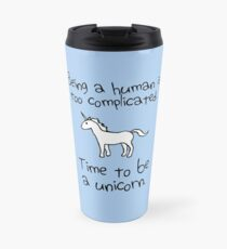 Time To Be A Unicorn Travel Mug
