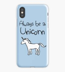 Always Be A Unicorn iPhone Case