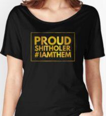 proud shitholer Women's Relaxed Fit T-Shirt