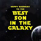 HAPPY BIRTHDAY TO THE BEST SON IN THE GALAXY by mattoakley