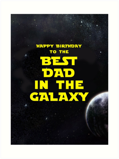 5f0ef1009 HAPPY BIRTHDAY TO THE BEST DAD IN THE GALAXY