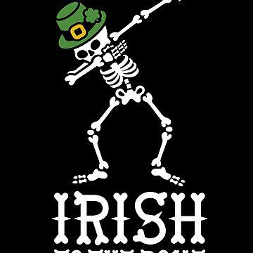 Dab dabbing Irish to the bone St Patrick's day by LaundryFactory