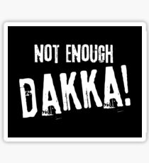 Not Enough Dakka Orks 40k Meme Tabletop Wargaming Nerdy Gaming Sticker