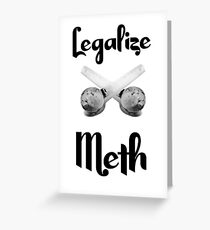 legalize meth Greeting Card