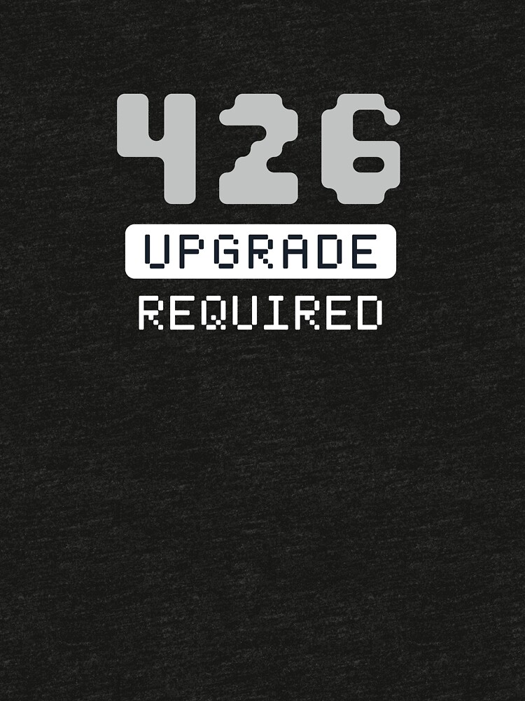 426 Upgrade Required - Programming by blushingcrow