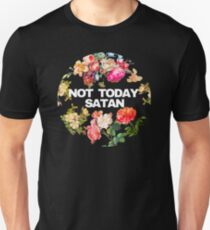 Not Today Satan - Botanical Flowers Design Unisex T-Shirt