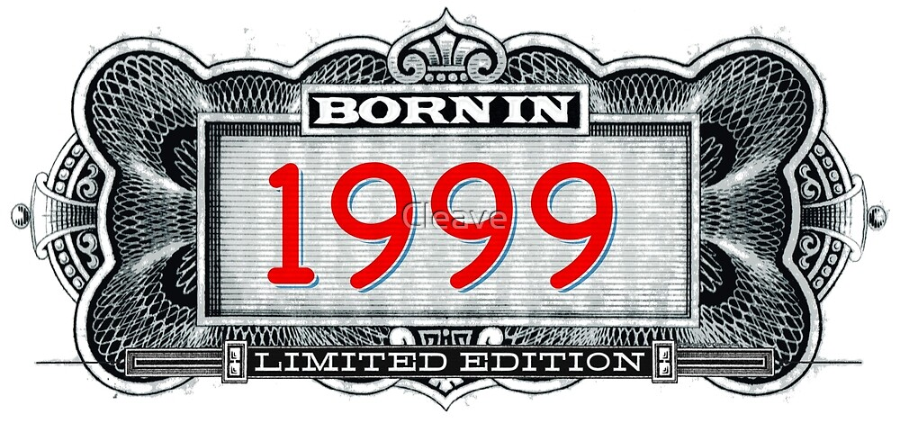 Born In 1999 - Limited Edition by Cleave