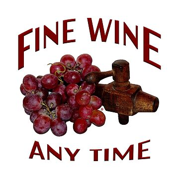 Fine Wine Any Time by vysolo