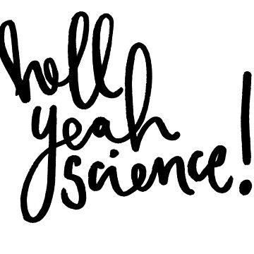 hell yeah science! by klamotystudio