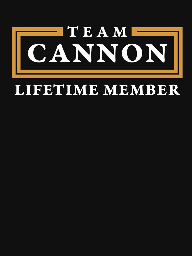 Team Cannon Lifetime Member Surname Shirt by teegasm