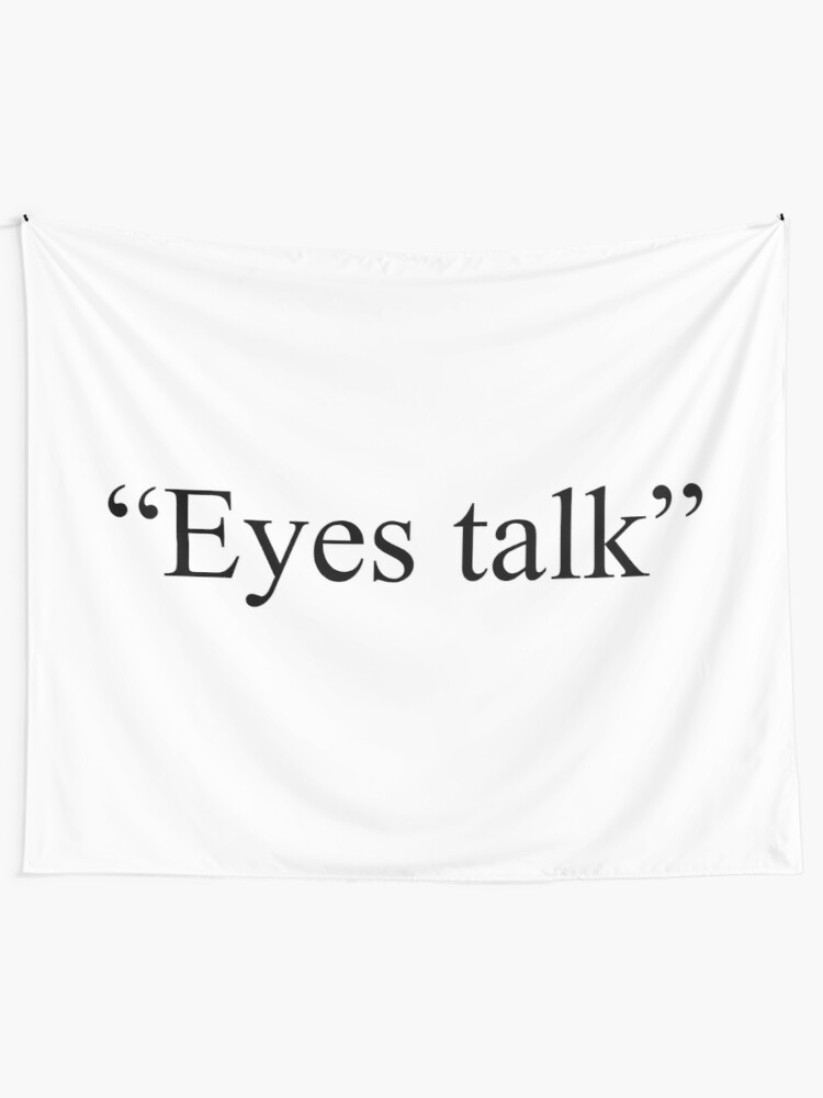 eyes talk, fall in love, feelings, love, quote, words | Wall Tapestry