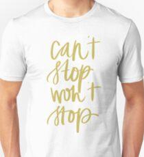 Can't Stop Won't Stop Unisex T-Shirt