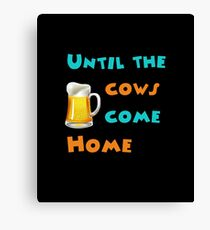 Until the cows come home Canvas Print