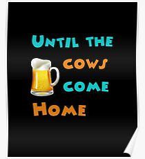 Until the cows come home Poster