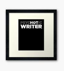 Psychotic Writer | Funny Novelist Graphic Framed Print