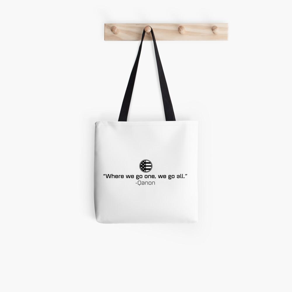 Qanon - Where we go one, we go all. Tote Bag